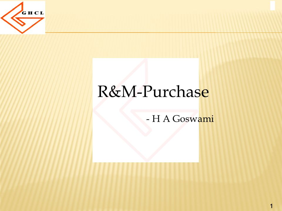 1 R&M-Purchase - H A Goswami