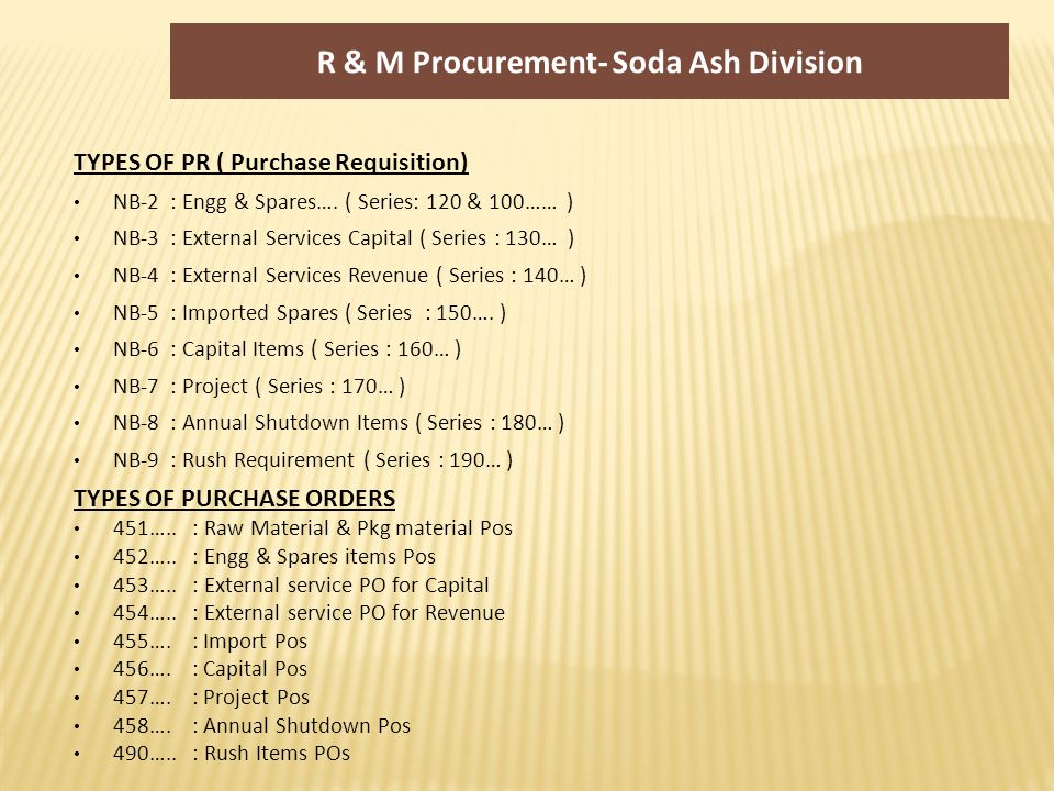 R & M Procurement- Soda Ash Division TYPES OF PR ( Purchase Requisition) NB-2 : Engg & Spares….