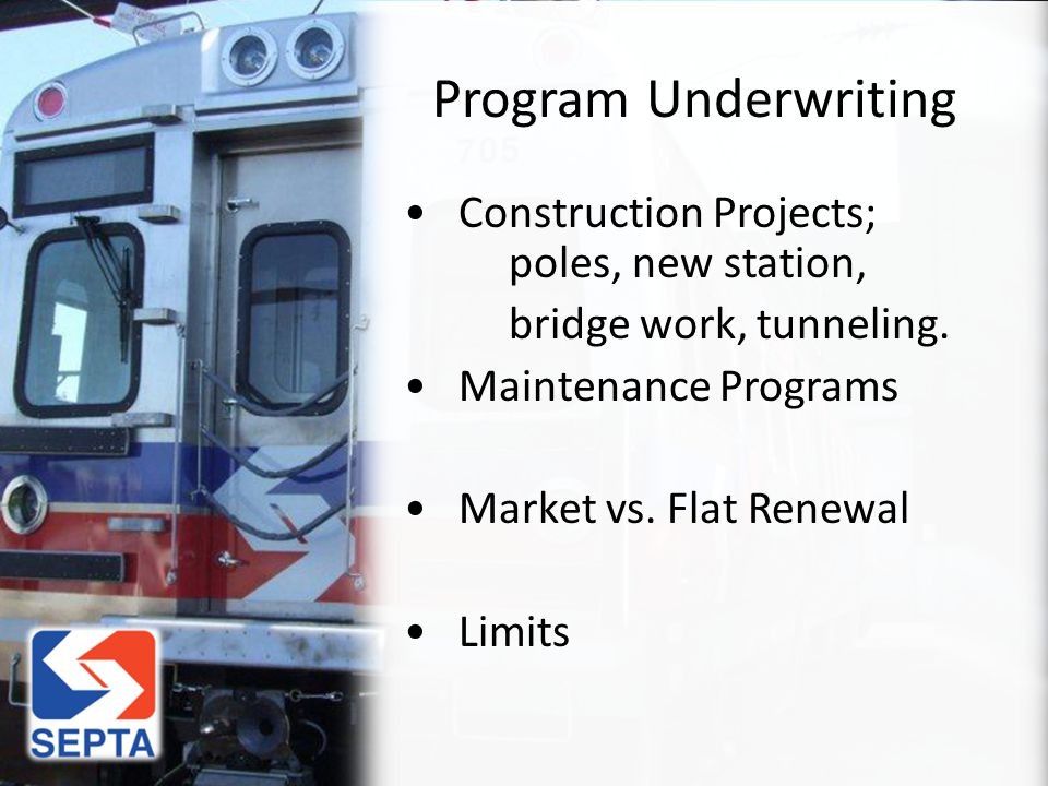 Program Underwriting Construction Projects; poles, new station, bridge work, tunneling.