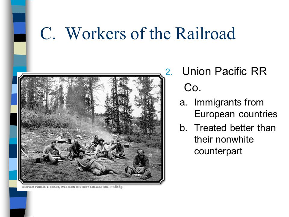 C.Workers of the Railroad 2. Union Pacific RR Co.
