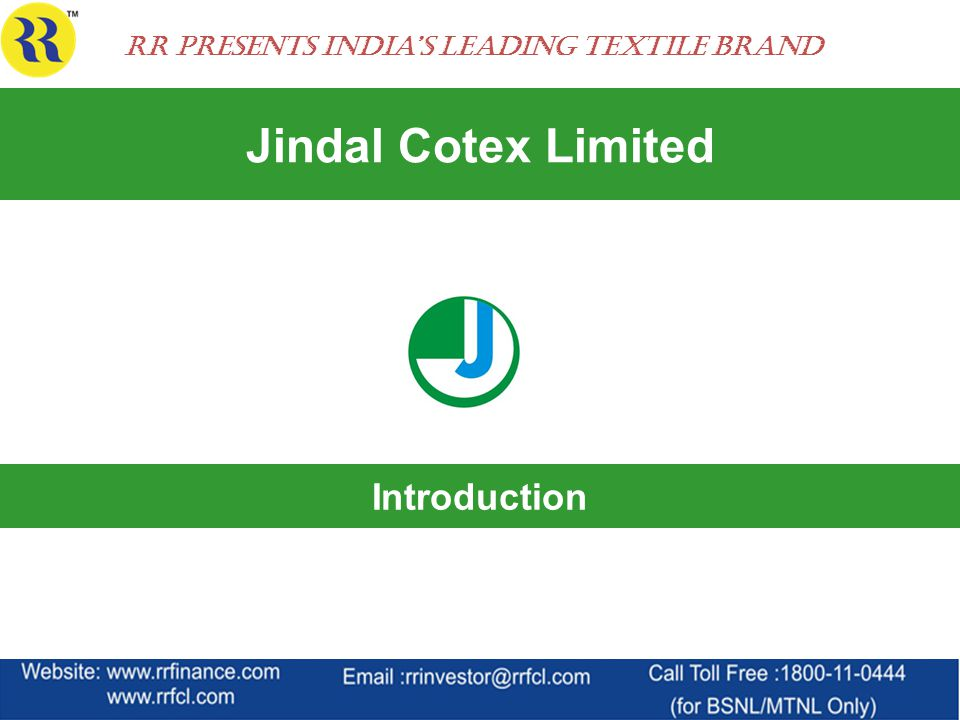 Jindal Cotex Limited Introduction RR Presents India's Leading Textile Brand