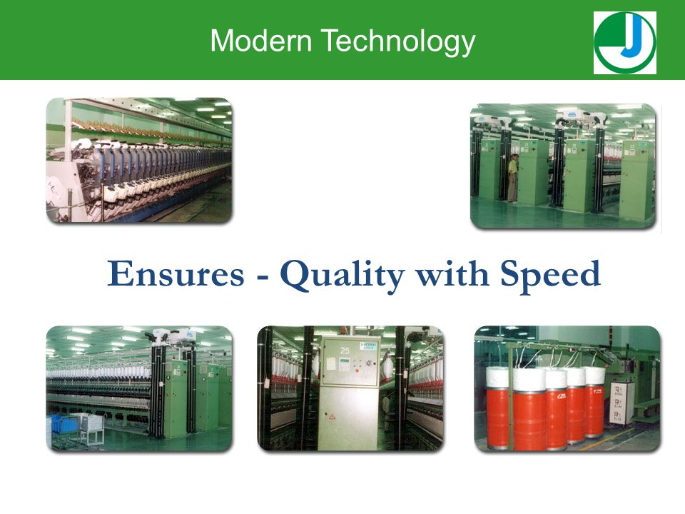 Ensures - Quality with Speed Modern Technology