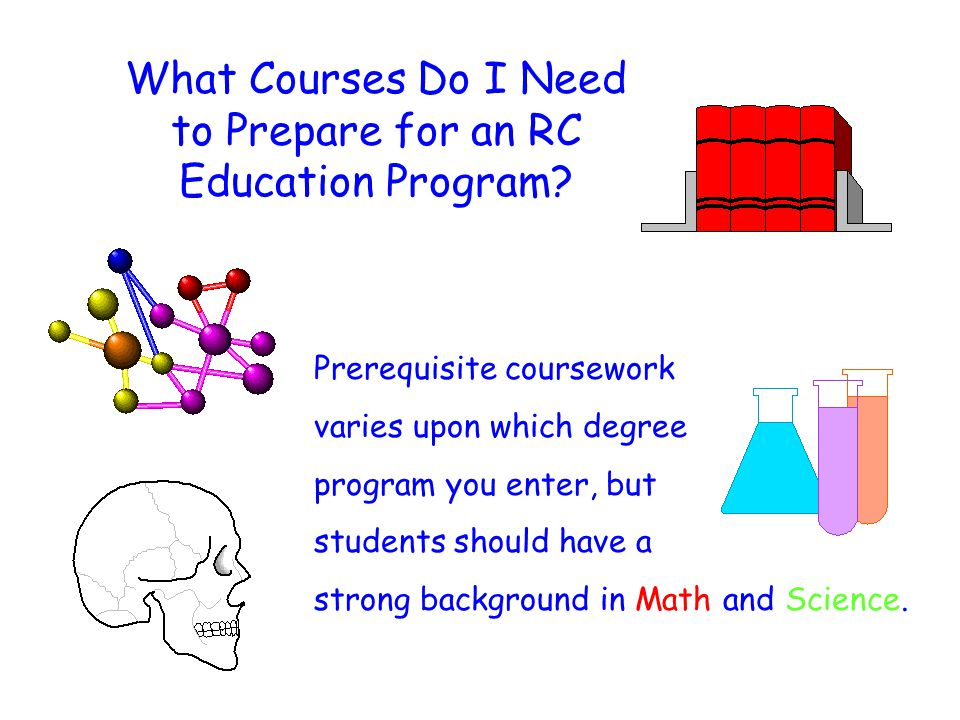 What Courses Do I Need to Prepare for an RC Education Program.