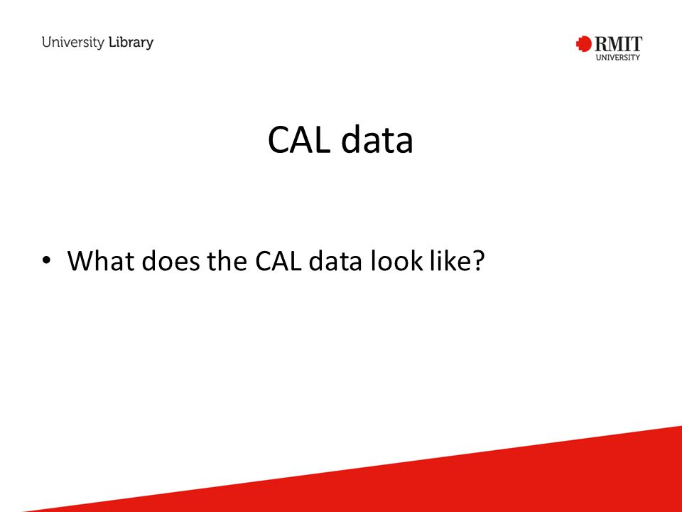 CAL data What does the CAL data look like