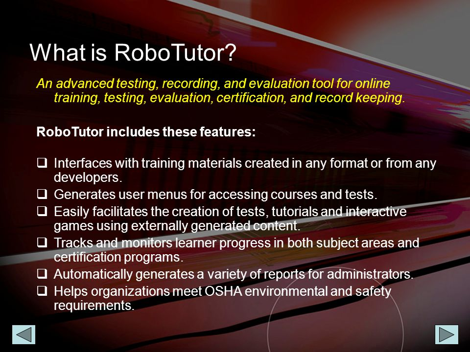 Why use RoboTutor. Online courses are available 24/7 for learning at employee convenience.