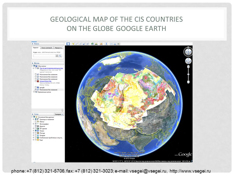 GEOLOGICAL MAP OF THE CIS COUNTRIES ON THE GLOBE GOOGLE EARTH phone: +7 (812) 321-5706, fax: +7 (812) 321-3023; e-mail: vsegei@vsegei.ru, http://www.v