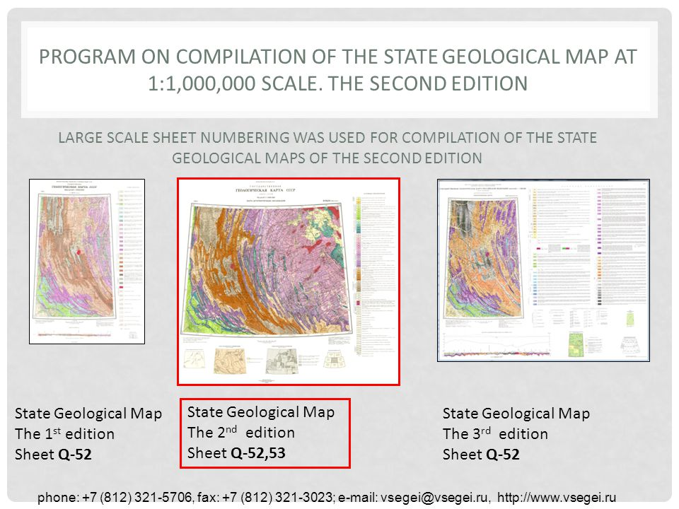 phone: +7 (812) 321-5706, fax: +7 (812) 321-3023; e-mail: vsegei@vsegei.ru, http://www.vsegei.ru PROGRAM ON COMPILATION OF THE STATE GEOLOGICAL MAP AT 1:1,000,000 SCALE.