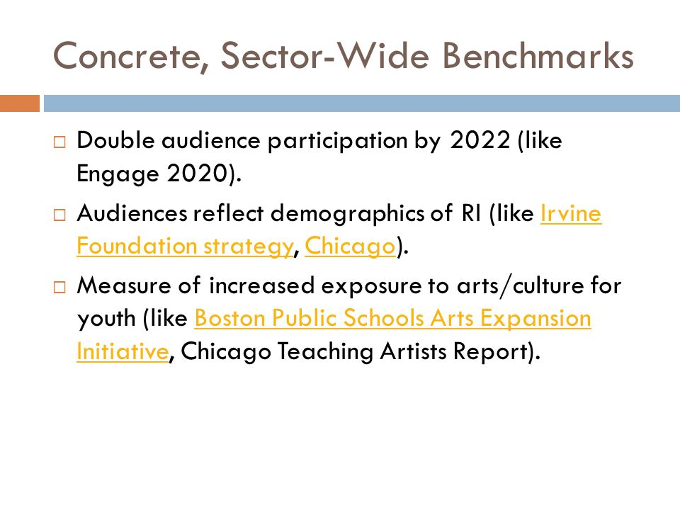 Concrete, Sector-Wide Benchmarks  Double audience participation by 2022 (like Engage 2020).