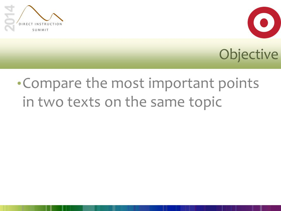 Objective Compare the most important points in two texts on the same topic
