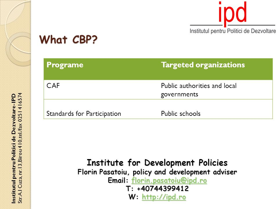 ProgrameTargeted organizations CAFPublic authorities and local governments Standards for ParticipationPublic schools What CBP.