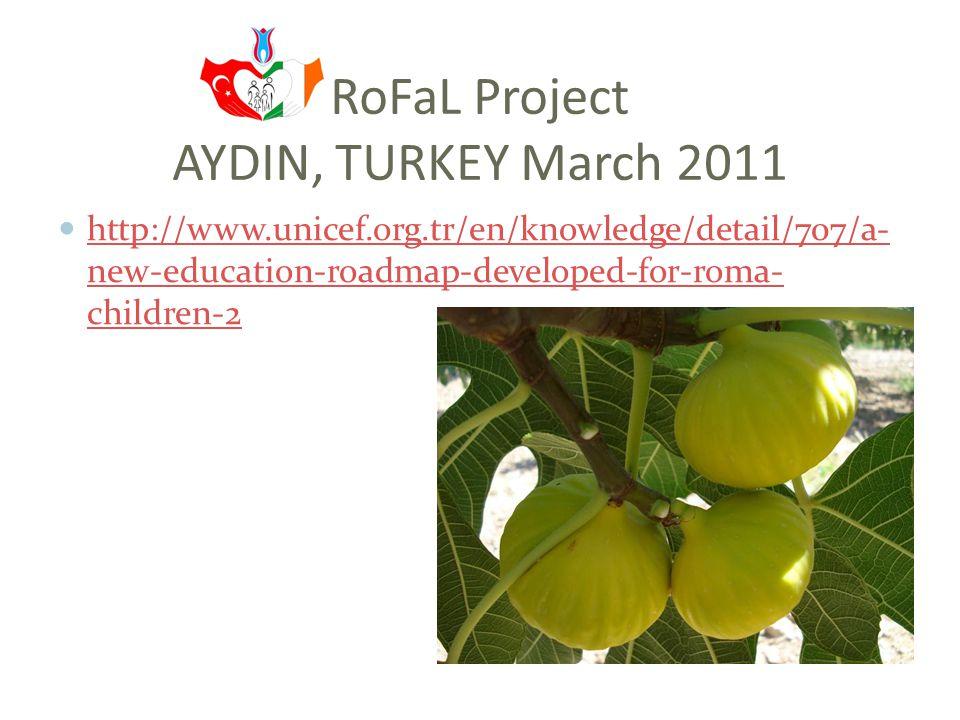 RoFaL Project AYDIN, TURKEY March 2011 http://en.shcek.gov.tr/