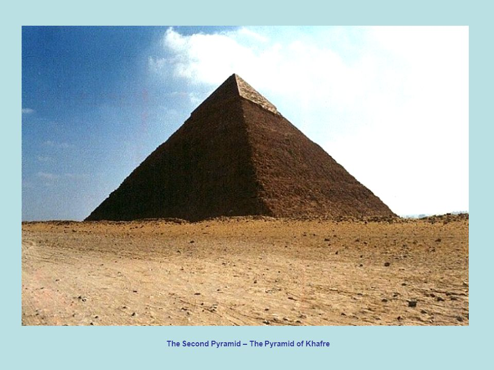 The Second Pyramid – The Pyramid of Khafre