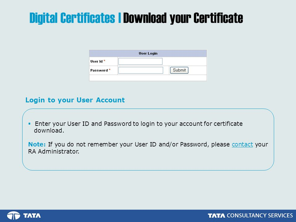  Enter your User ID and Password to login to your account for certificate download.