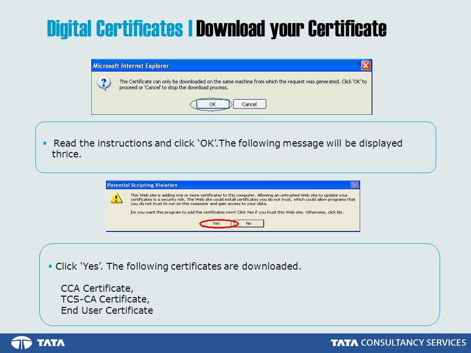 Digital Certificates | Download your Certificate  Read the instructions and click 'OK'.The following message will be displayed thrice.