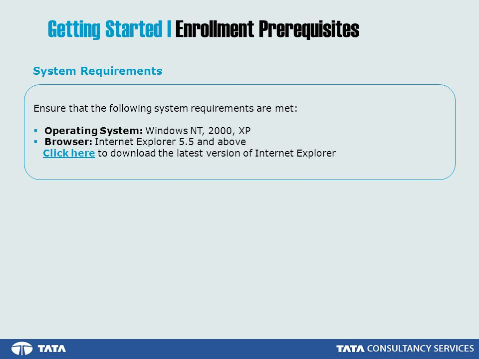  Read the enrollment checklist carefully and make sure that all system requirements are met.