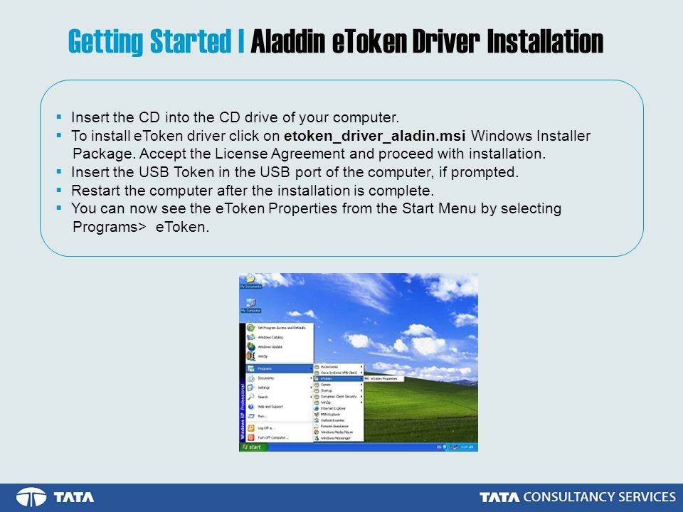 Getting Started | Aladdin eToken Driver Installation  Insert the CD into the CD drive of your computer.