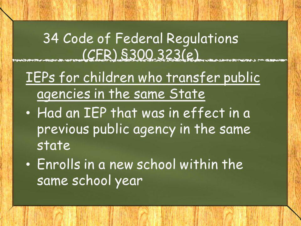 34 Code of Federal Regulations (CFR) §300.323(e) IEPs for children who transfer public agencies in the same State Had an IEP that was in effect in a p