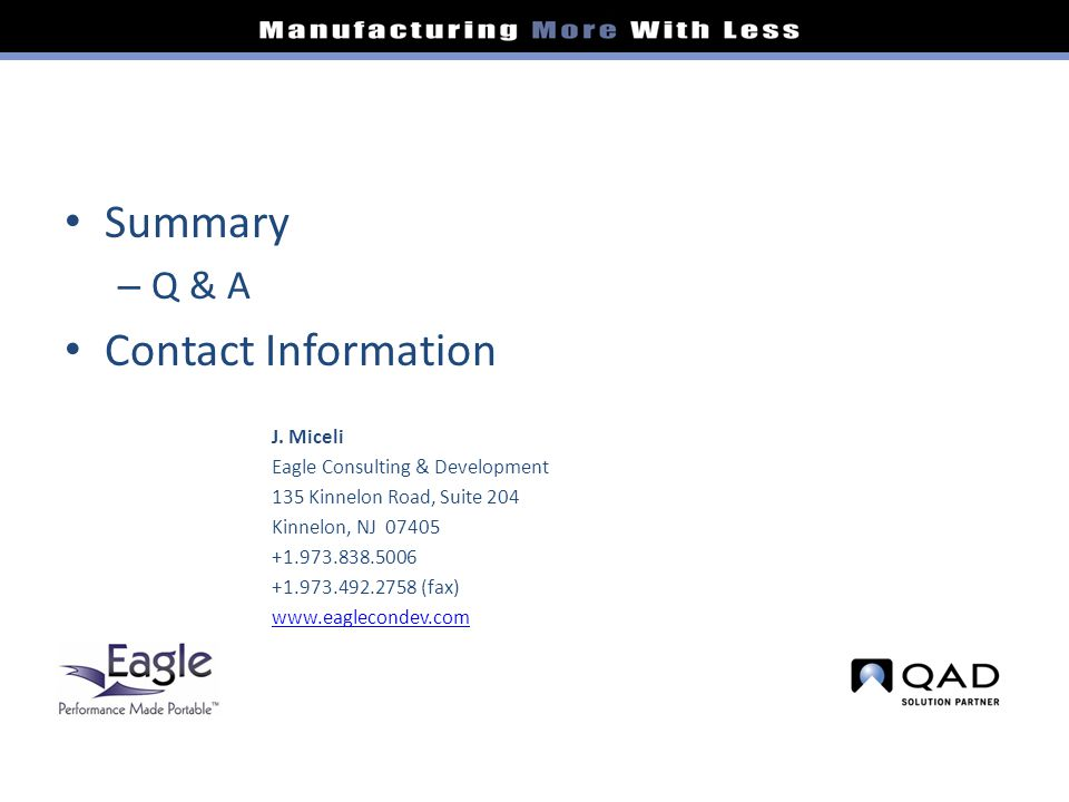 Summary – Q & A Contact Information J.