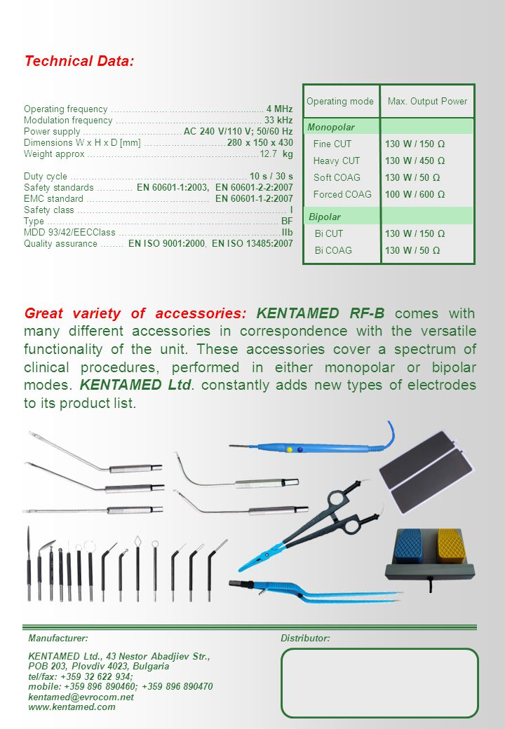 Great variety of accessories: KENTAMED RF-B comes with many different accessories in correspondence with the versatile functionality of the unit.