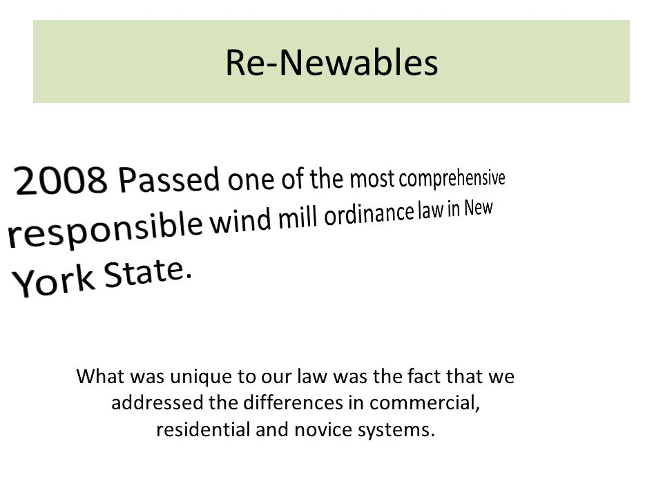 Re-Newables What was unique to our law was the fact that we addressed the differences in commercial, residential and novice systems.