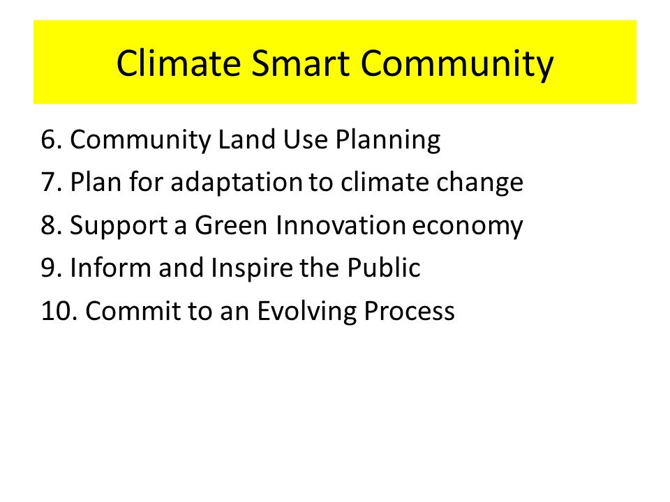 Climate Smart Community 6. Community Land Use Planning 7.