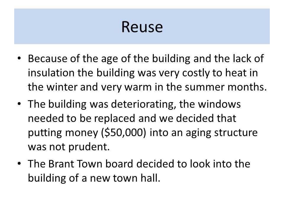 Reuse Because of the age of the building and the lack of insulation the building was very costly to heat in the winter and very warm in the summer months.
