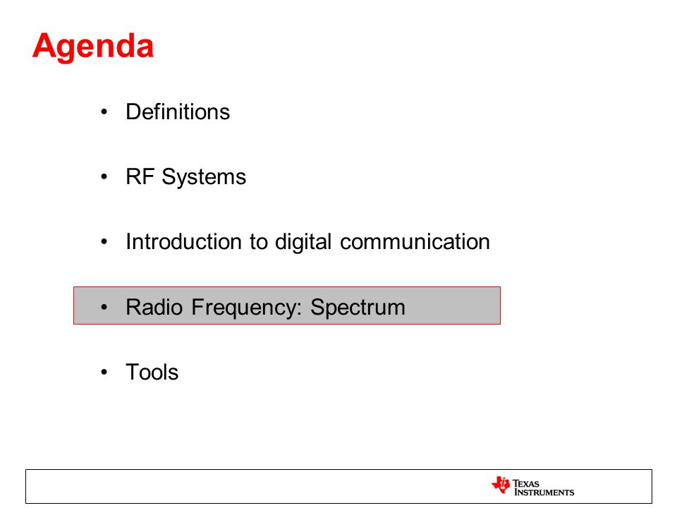 Definitions RF Systems Introduction to digital communication Radio Frequency: Spectrum Tools Agenda