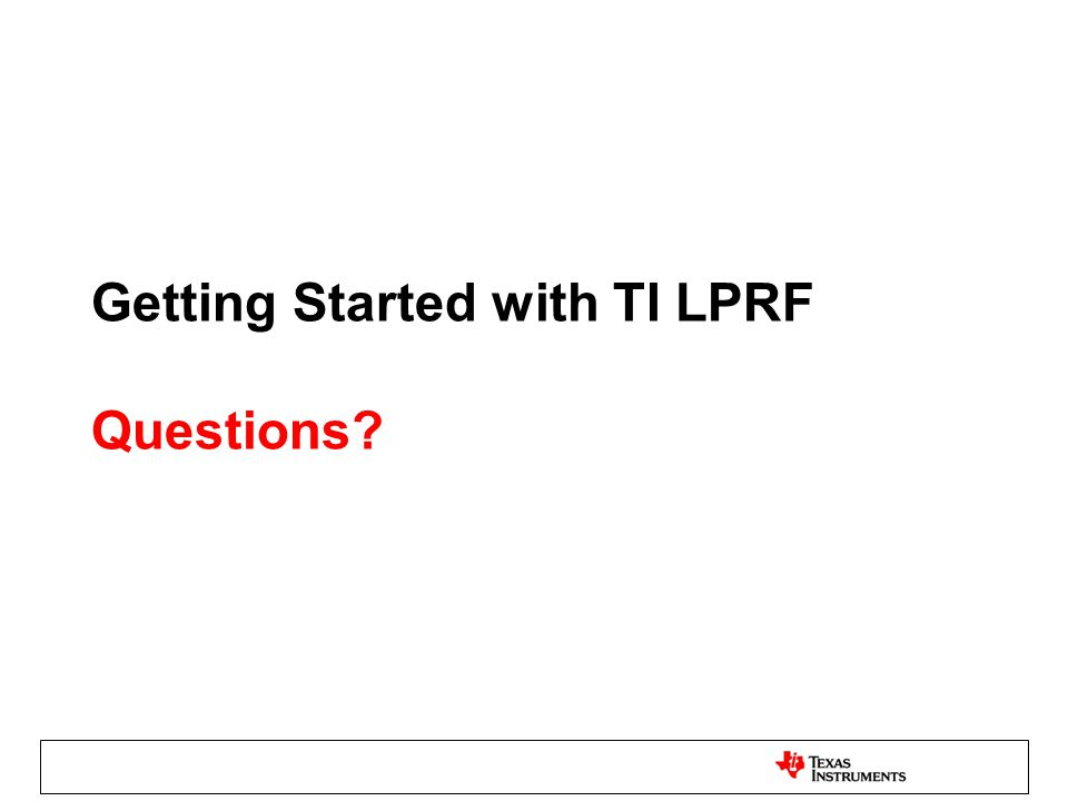 Getting Started with TI LPRF Questions?