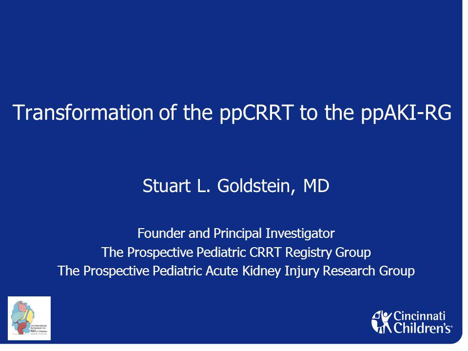 Transformation of the ppCRRT to the ppAKI-RG Stuart L.