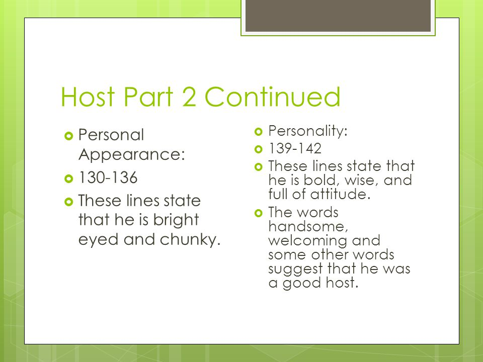 Host Part 2 Continued  Personal Appearance:   These lines state that he is bright eyed and chunky.