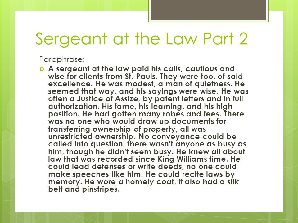 Sergeant at the Law Part 2 Paraphrase:  A sergeant at the law paid his calls, cautious and wise for clients from St.