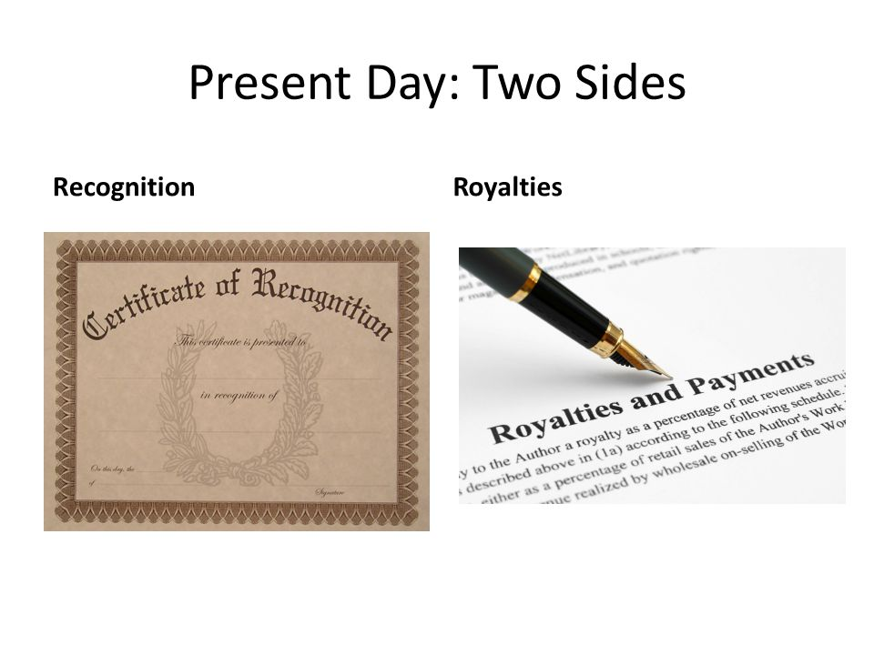 Present Day: Two Sides RecognitionRoyalties