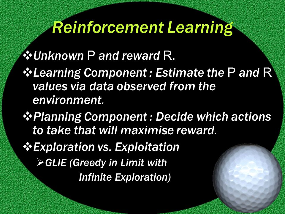 Reinforcement Learning  Unknown P and reward R.