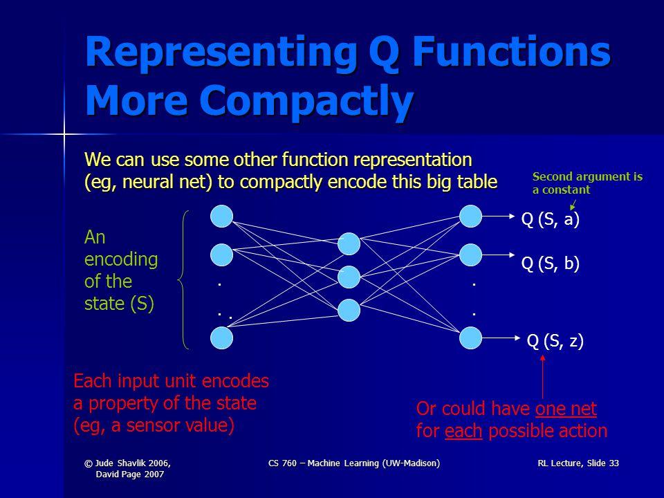 © Jude Shavlik 2006, David Page 2007 CS 760 – Machine Learning (UW-Madison)RL Lecture, Slide 33.........