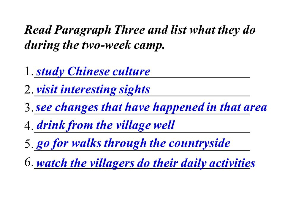 Read Paragraph Three and list what they do during the two-week camp.