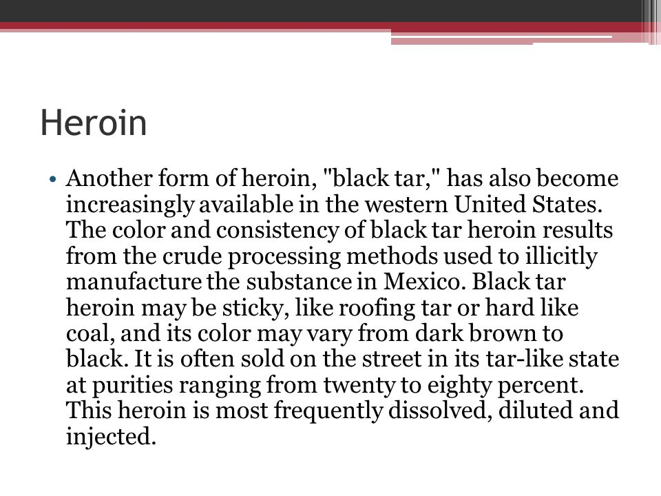 Heroin Another form of heroin,