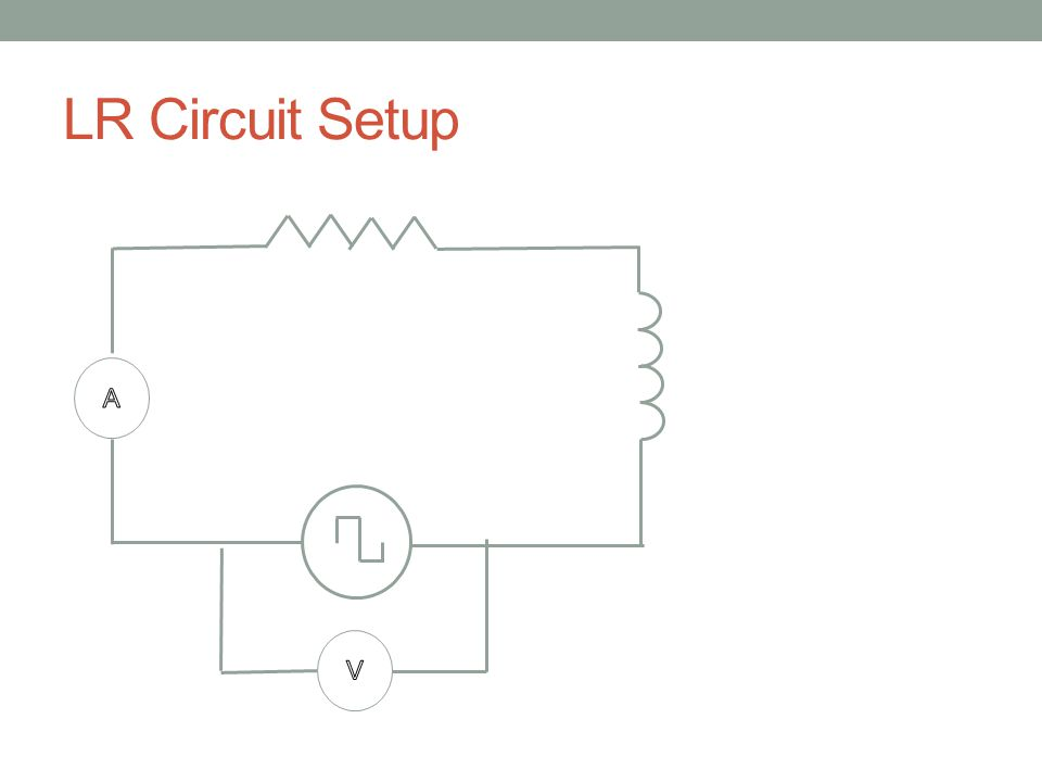LR Circuit Setup