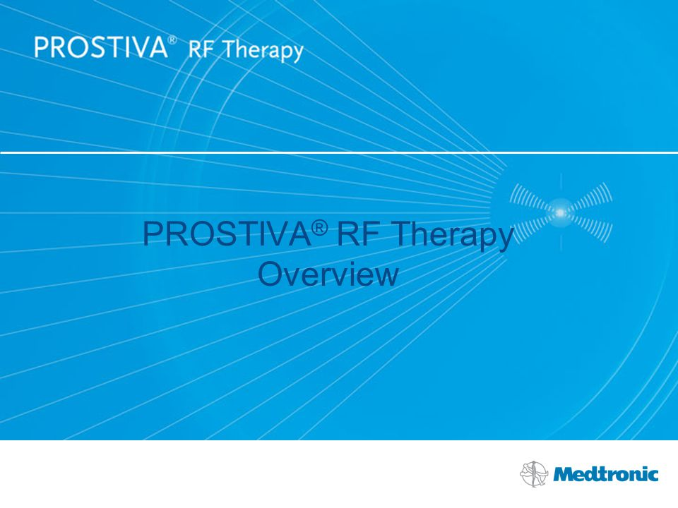 PROSTIVA ® RF Therapy Overview