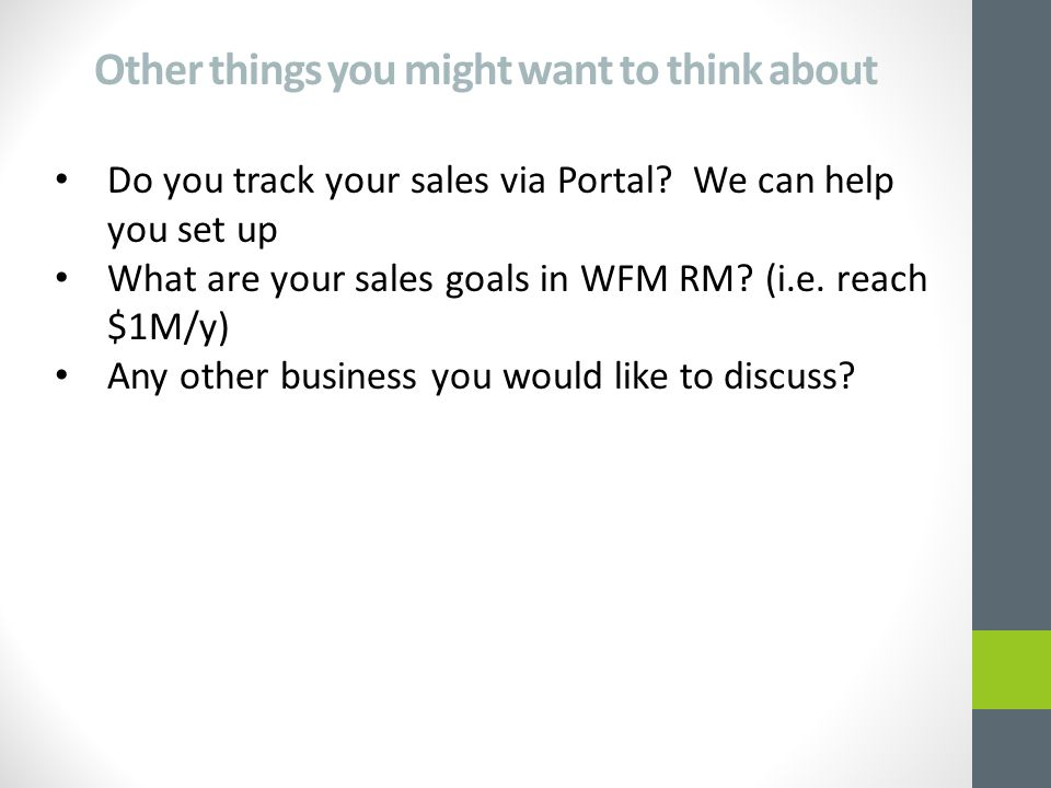 Other things you might want to think about Do you track your sales via Portal.