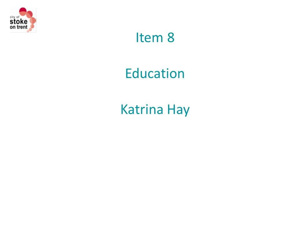 Item 8 Education Katrina Hay