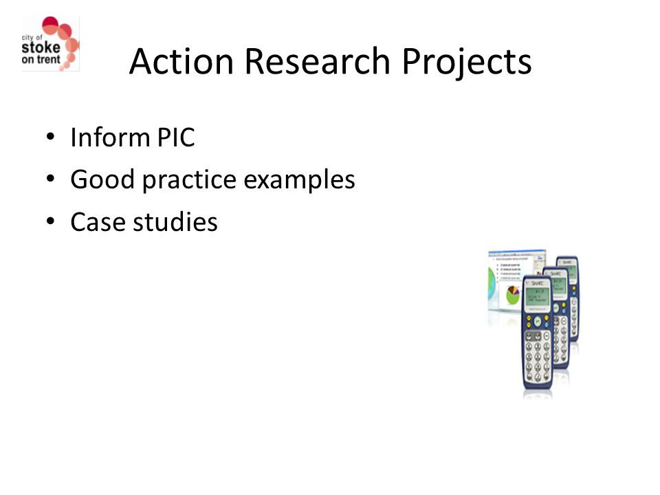 Action Research Projects Inform PIC Good practice examples Case studies