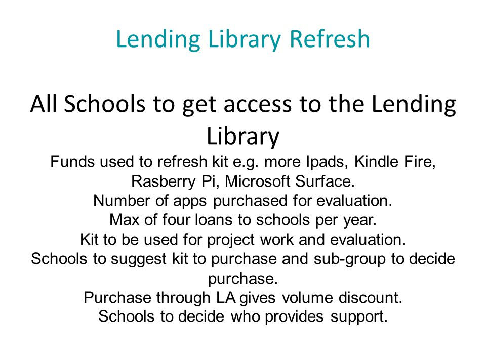 Lending Library Refresh All Schools to get access to the Lending Library Funds used to refresh kit e.g.