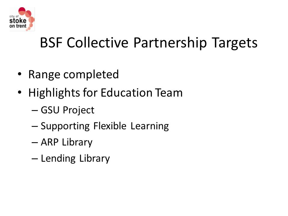BSF Collective Partnership Targets Range completed Highlights for Education Team – GSU Project – Supporting Flexible Learning – ARP Library – Lending Library