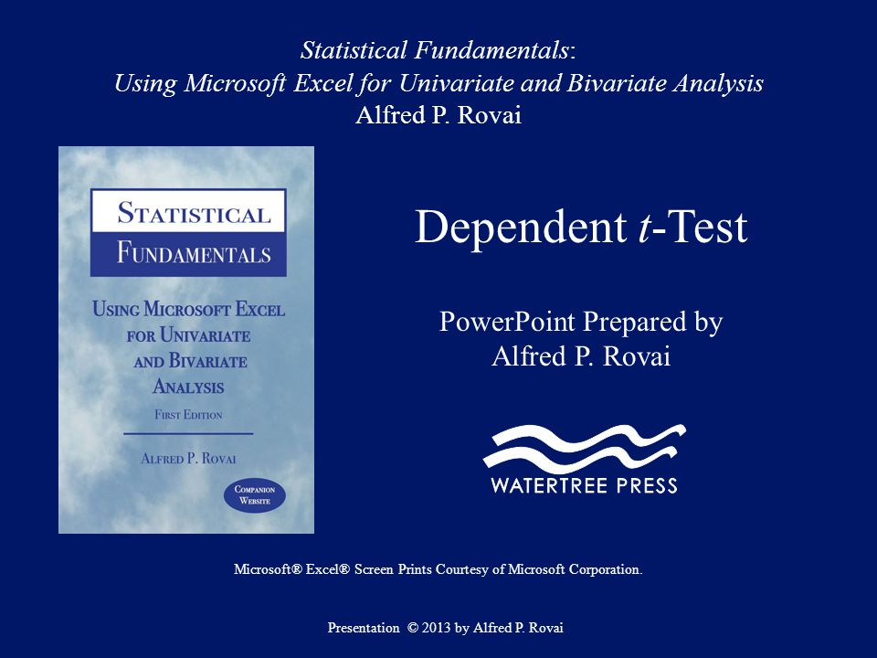 Dependent t-Test Copyright 2013 by Alfred P.
