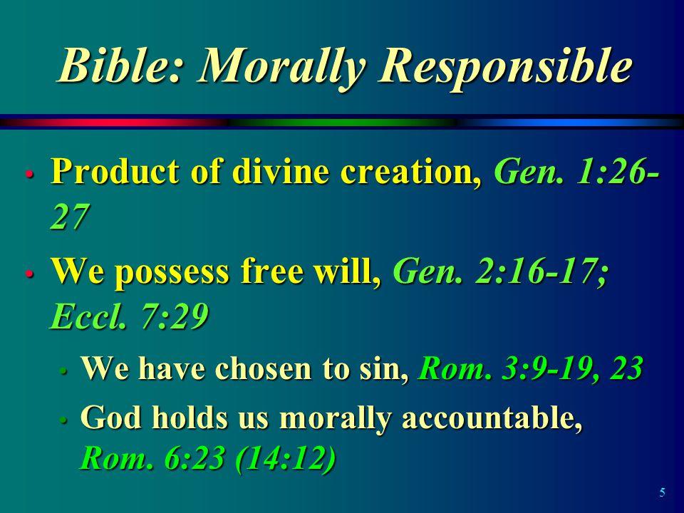6 Bible: Morally Responsible God provides power over sin in Jesus Christ, Matt.
