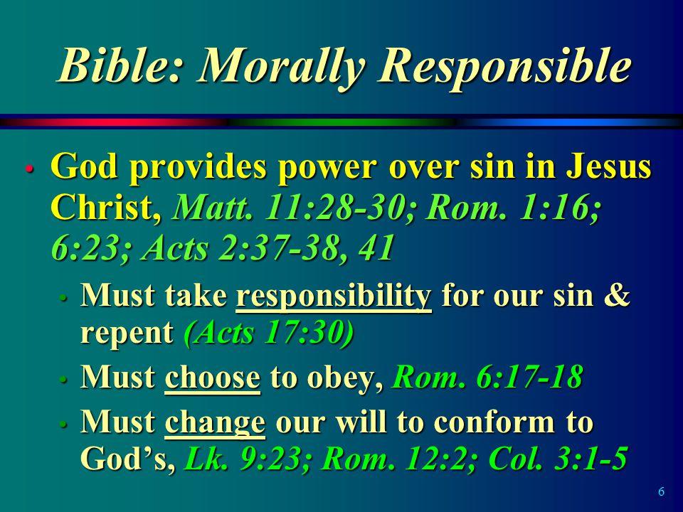 7 Temptation, Sin & Free Will 1 Cor.10:13 We have choices, Josh.