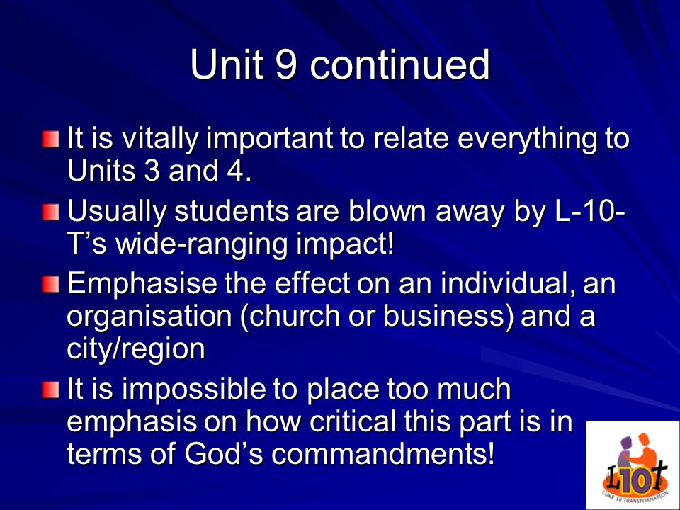 Unit 9 continued It is vitally important to relate everything to Units 3 and 4.
