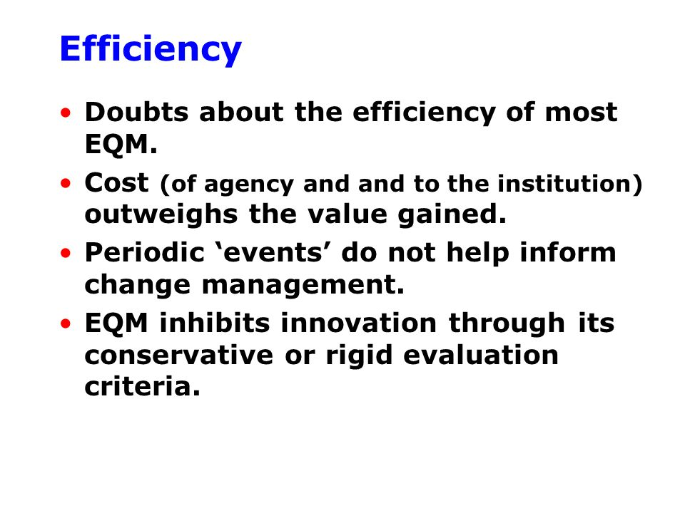 Efficiency Doubts about the efficiency of most EQM.