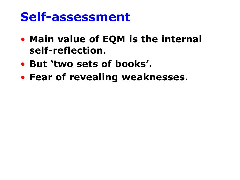 Self-assessment Main value of EQM is the internal self-reflection.