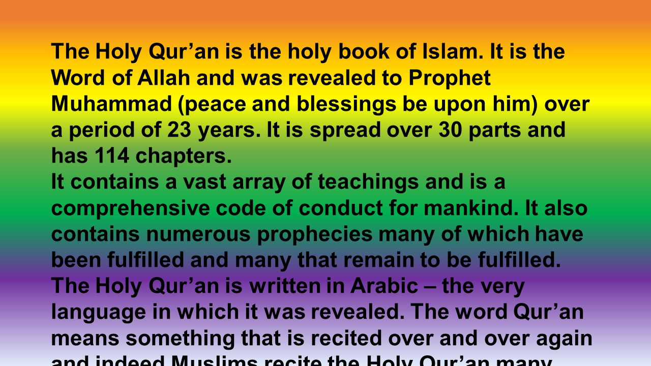 The Holy Qur'an is the holy book of Islam.